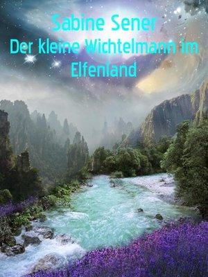 cover image of Der kleine Wichtelmann im Elfenland