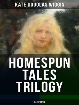 cover image of HOMESPUN TALES TRILOGY (Illustrated)