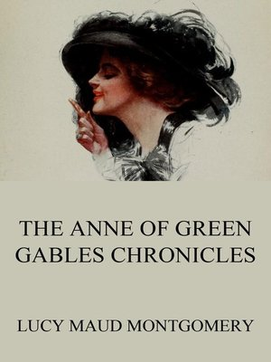 cover image of The Anne of Green Gables Chronicles