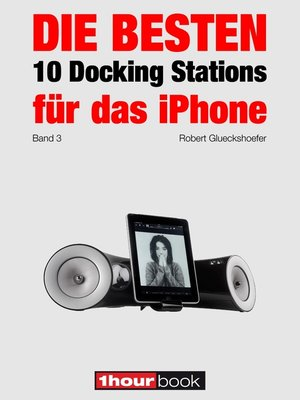 cover image of Die besten 10 Docking Stations für das iPhone (Band 3)
