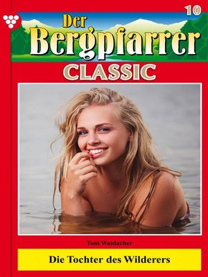 cover image of Der Bergpfarrer Classic 10 – Heimatroman