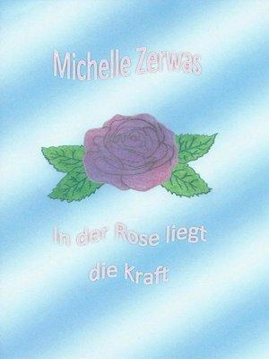 cover image of In der Rose liegt die Kraft