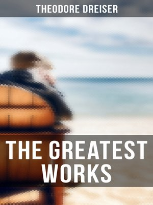cover image of The Greatest Works of Theodore Dreiser