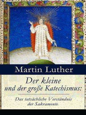 cover image of Der kleine und der große Katechismus