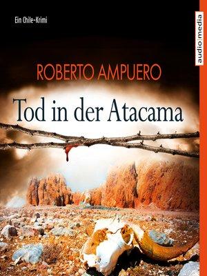 cover image of Tod in der Atacama. Ein Chile-Krimi