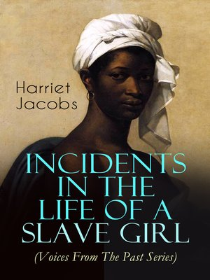 cover image of Incidents in the Life of a Slave Girl (Voices From the Past Series)