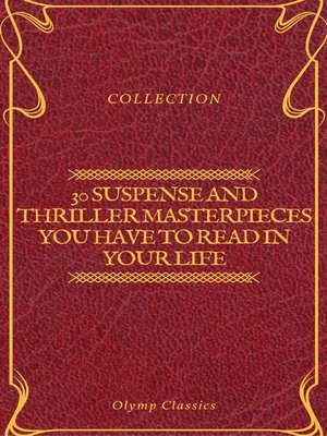 cover image of 30 Suspense and Thriller Masterpieces you have to read in your life (Olymp Classics)
