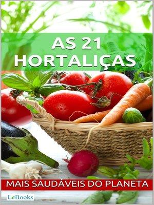 cover image of As 21 hortaliças mais saudáveis do planeta