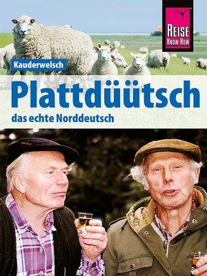 cover image of Reise Know-How Sprachführer Plattdüütsch--Das echte Norddeutsch