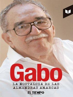 cover image of La nostalgia de las almendras amargas