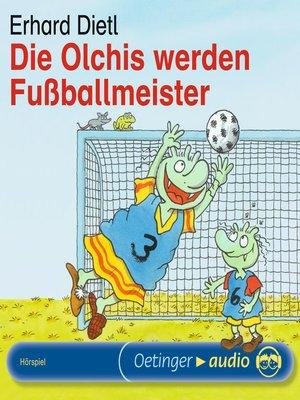 cover image of Die Olchis werden Fußballmeister