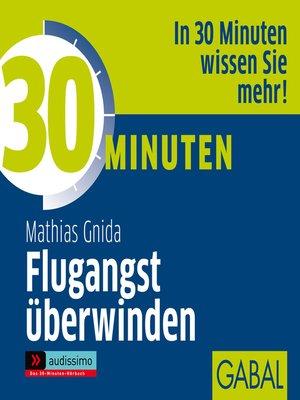 cover image of 30 Minuten Flugangst überwinden