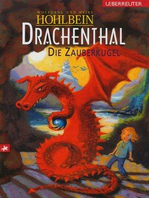 cover image of Drachenthal--Die Zauberkugel (Bd. 3)