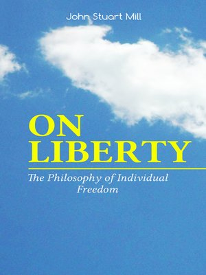 cover image of ON LIBERTY--The Philosophy of Individual Freedom