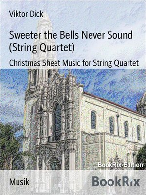cover image of Sweeter the Bells Never Sound (String Quartet)