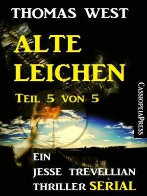 cover image of Alte Leichen, Teil 5 von 5 (Serial)