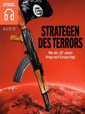 """cover image of Strategen des Terrors--Wie der """"IS"""" seinen Krieg nach Europa trägt"""