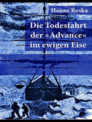 """cover image of Die Todesfahrt der """"Advance"""" im ewigen Eise"""