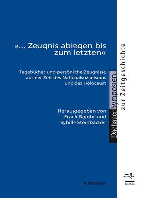 "cover image of »... Zeugnis ablegen bis zum letzten"""