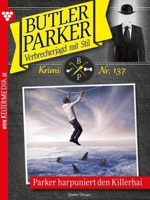 cover image of Butler Parker 137 – Kriminalroman
