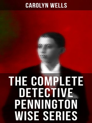 cover image of The Complete Detective Pennington Wise Series
