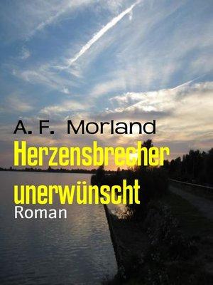 cover image of Herzensbrecher unerwünscht