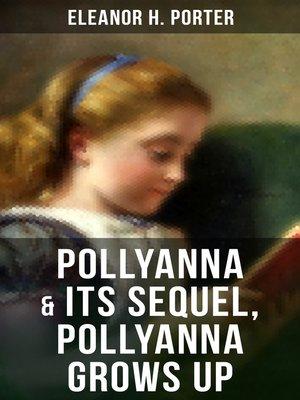 cover image of POLLYANNA & Its Sequel, Pollyanna Grows Up