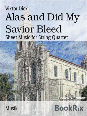 cover image of Alas and Did My Savior Bleed