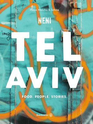 cover image of Tel Aviv by Neni. Food. People. Stories.