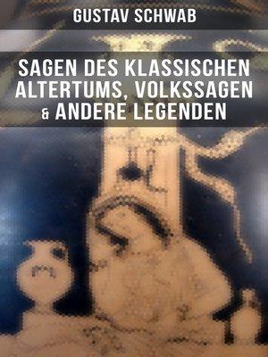 cover image of Sagen des klassischen Altertums, Volkssagen & Andere Legenden