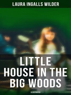 cover image of Little House in the Big Woods (illustrated)