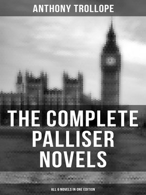 cover image of THE COMPLETE PALLISER NOVELS (All 6 Novels in One Edition)