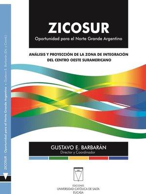 cover image of ZICOSUR. Oportunidad para el norte grande argentino