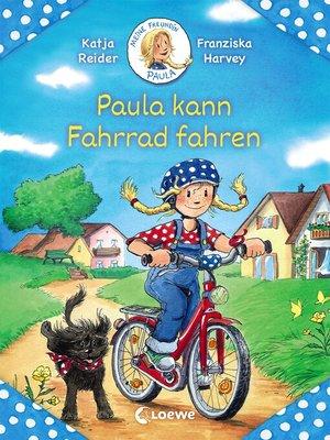 cover image of Meine Freundin Paula--Paula kann Fahrrad fahren