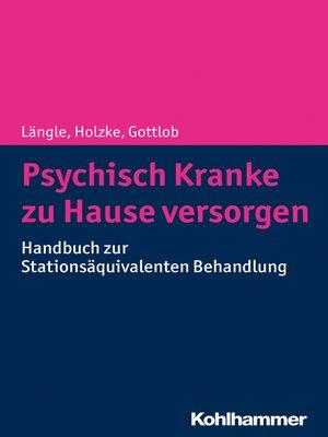cover image of Psychisch Kranke zu Hause versorgen
