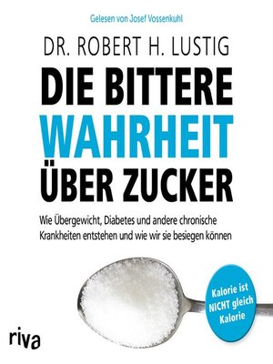 cover image of Die bittere Wahrheit über Zucker