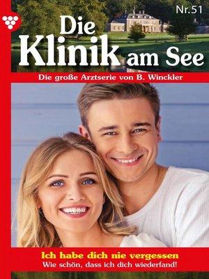 cover image of Die Klinik am See 51 – Arztroman