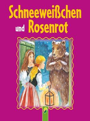 cover image of Schneeweißchen und Rosenrot