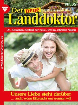 cover image of Der neue Landdoktor 35 – Arztroman