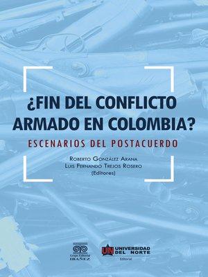 cover image of ¿Fin del conflicto armado en Colombia?