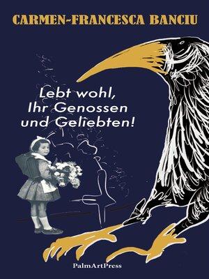 cover image of Lebt wohl, Ihr Genossen und Geliebten!