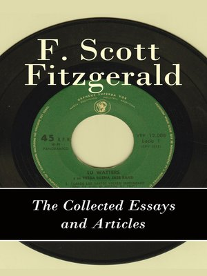 cover image of The Collected Essays and Articles of F. Scott Fitzgerald