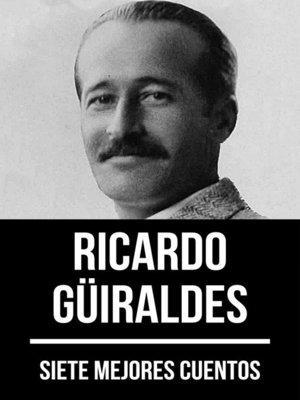 cover image of 7 mejores cuentos de Ricardo Güiraldes