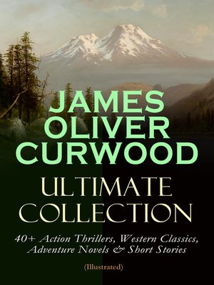 cover image of JAMES OLIVER CURWOOD Ultimate Collection