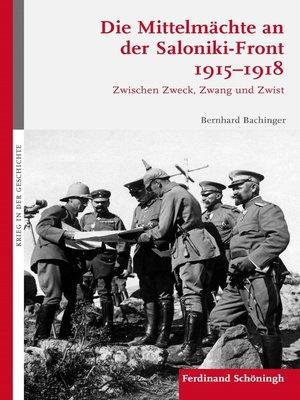 cover image of Die Mittelmächte an der Saloniki-Front 1915-1918