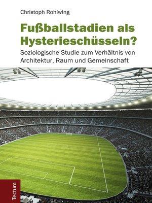 cover image of Fußballstadien als Hysterieschüsseln?
