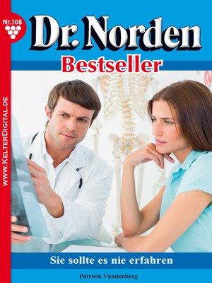 cover image of Dr. Norden Bestseller 108 – Arztroman