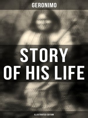 cover image of Geronimo's Story of His Life (Illustrated Edition)