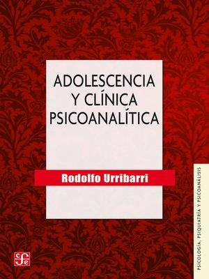 cover image of Adolescencia y clínica psicoanalítica