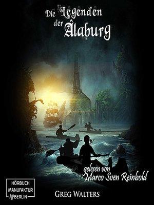 cover image of Die Legenden der Alaburg